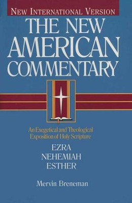 Ezra, Nehemiah, & Esther: New American Commentary [NAC]   -     By: Mervin Breneman