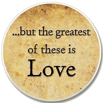 Greatest of These is Love Auto Coaster  -