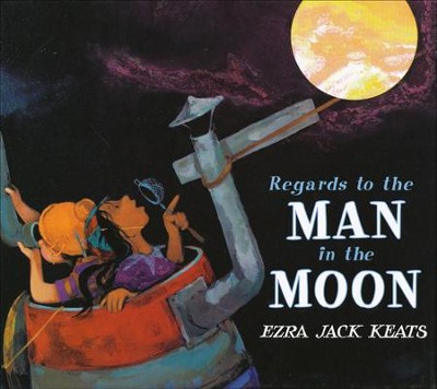 Regards to the Man in the Moon  -     By: Ezra Jack Keats