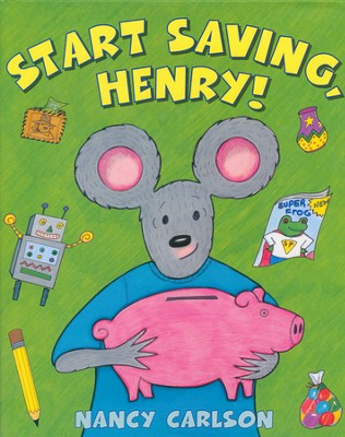 Start Saving, Henry!  -     By: Nancy Carlson