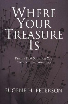 Where Your Treasure Is   -     By: Eugene H. Peterson