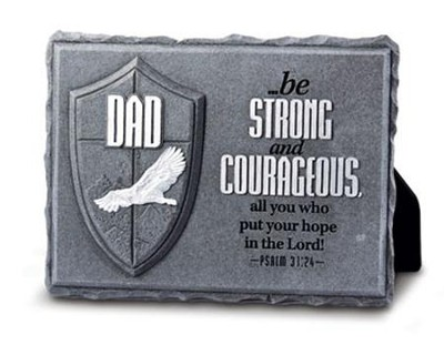 Be Strong and Courageous Dad Plaque  -