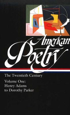 American Poetry: 20th Century Vol 1: Henry Adams to Dorothy Parker  -     By: Robert Hass