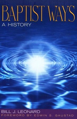 Baptist Ways: A History   -     By: Bill J. Leonard