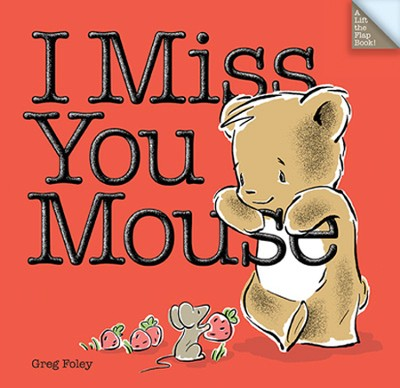 I Miss You Mouse  -     By: Greg Foley