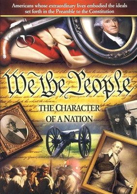 We the People: The Character of a Nation--DVD and CD   -