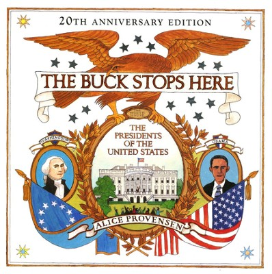 The Buck Stops Here: The Presidents of the United States  -     By: Alice Provensen