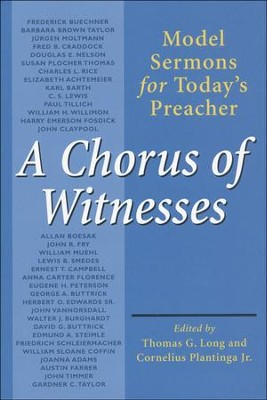 A Chorus of Witnesses: Model Sermons for Today's Preacher  -     By: Thomas G. Long