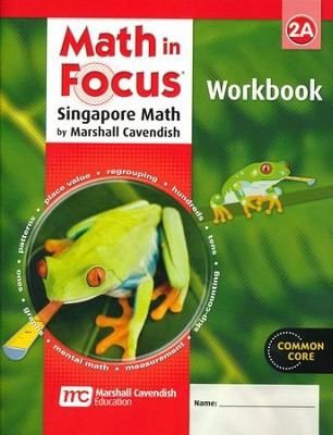 Math in Focus: The Singapore Approach Grade 2 Student Workbook A  -
