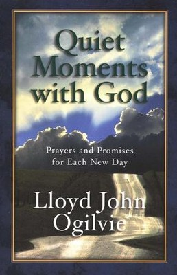 Quiet Moments with God: Prayers and Promises for Each New Day  -     By: Lloyd John Ogilvie