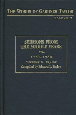 The Words of Gardner Taylor, Volume 2                             -     Edited By: Edward L. Taylor     By: Compiled by Edward L. Taylor