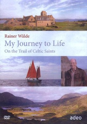 My Journey to Life: On the Trail of Celtic Saints, DVD   -