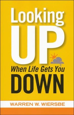Looking Up When Life Gets You Down  -     By: Warren W. Wiersbe