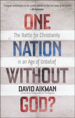 One Nation without God?: The Battle for Christianity in an Age of Unbelief  -     By: David Aikman