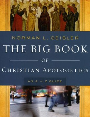 The Big Book of Christian Apologetics: An A to Z Guide  - Slightly Imperfect  -     By: Norman L. Geisler