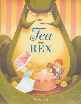 Tea Rex  -     By: Molly Idle