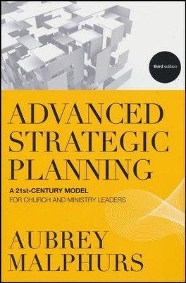Advanced Strategic Planning, Third Edition   -     By: Aubrey Malphurs