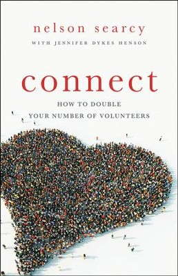 Connect: How to Double Your Number of Volunteers  -     By: Nelson Searcy, Jennifer Dykes Henson