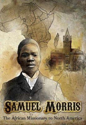 Samuel Morris: The African Missionary to North America, DVD   -