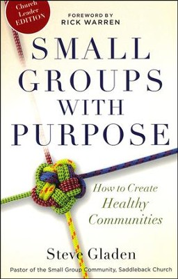 Small Groups with Purpose: How to Create Healthy Communities  -     By: Steve Gladen