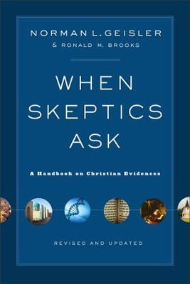 When Skeptics Ask: A Handbook on Christian Evidences, Revised and Updated - Slightly Imperfect  -