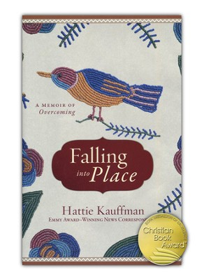 Falling into Place: A Memoir of Overcoming   -     By: Hattie Kauffman