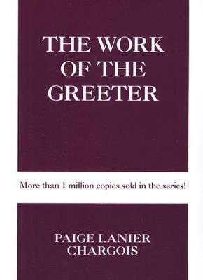 The Work of the Greeter  -     By: Paige Lanier Chargois