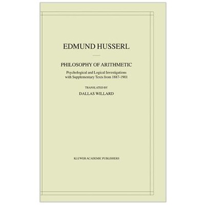 Philosophy of Arithmetic: Psychological and Logical Investigations - With Supplementary Texts from 1887-1901  -     By: Edmund Husserl