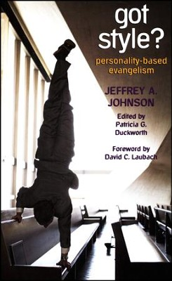 Got Style? Personality-based Evangelism  -     By: Jeffrey Johnson