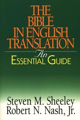 The Bible in English Translation: An Essential Guide  -     By: Steven Sheeley