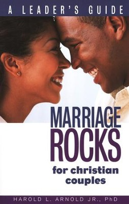 Marriage ROCKS for Christian Couples: A Leader's Guide  -     By: Harold L. Arnold Jr.