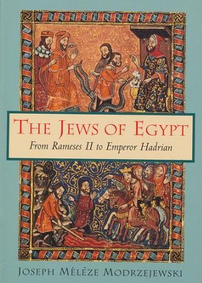The Jews of Egypt: From Rameses II to Emperor Hadrian   -     By: Joseph Modrzejewski, Robert Cornman, Shaye Cohen