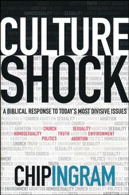 Culture Shock: A Biblical Response to Today's Most Divisive Issues  -     By: Chip Ingram