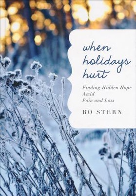 When Holidays Hurt  -     By: Bo Stern