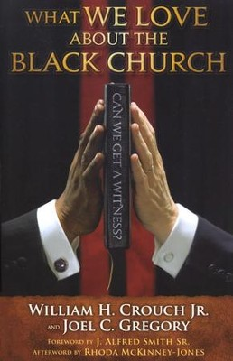 What We Love about the Black Church: Can We Get a Witness?  -     By: William H. Couch Jr., Joel C. Gregory