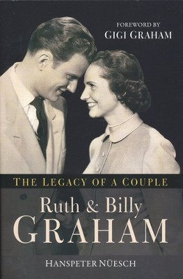The Legacy of a Couple: Ruth & Billy Graham     -     By: Hanspeter Nuesch