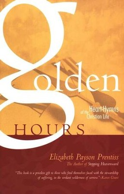 Golden Hours  -     By: Elizabeth Prentiss