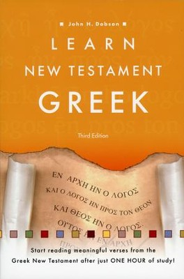 Learn New Testament Greek, 3rd Edition  -     By: John H. Dobson
