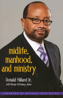 Midlife, Manhood, and Ministry  -     By: Donald Hilliard Jr., Rhoda McKinney-Jones