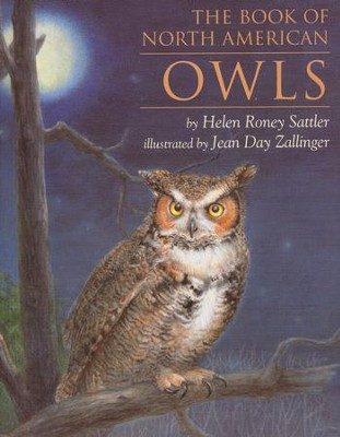 The Book Of North American Owls, Paperback   -     By: Helen Roney Sattler     Illustrated By: Jean Day Zallinger