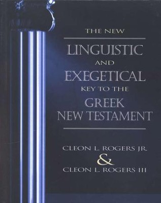 The New Linguistic and Exegetical Key to the Greek NT   -     By: Cleon Rogers