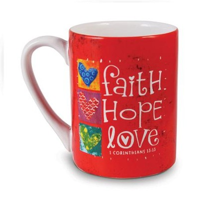 Faith, Hope, Love Mug  -