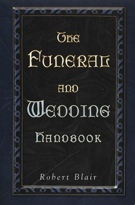 The Funeral And Wedding Handbook  -     By: Robert Blair