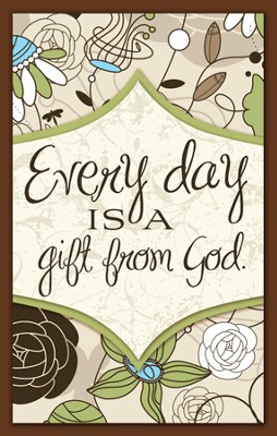 Every Day is a Gift From God Magnet  -