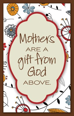 Mother's Are a Gift from God Above Magnet  -