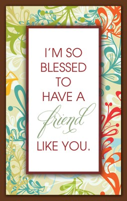 I'm So Blessed to Have a Friend Like You Magnet  -