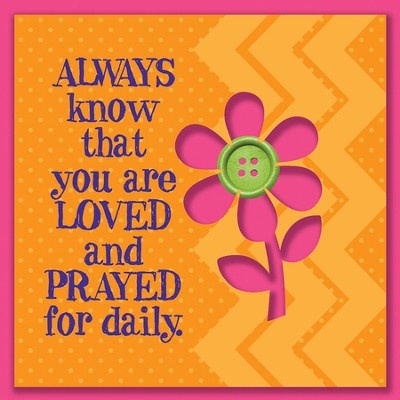 Always Know That You Are Loved and Prayed For Daily Magnet  -