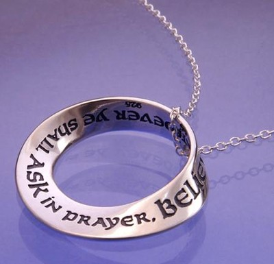 Mathew 21:22, Sterling Silver Mobius Necklace  -