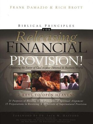 Biblical Principles for Releasing Financial Provision!   -     By: Frank Damazio, Rich Brott