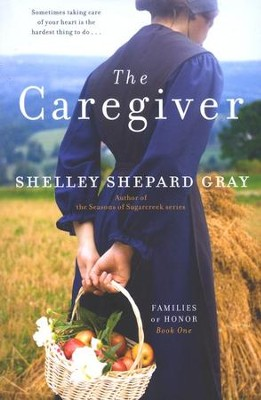 The Caregiver, Families of Honor Series #1   -     By: Shelley Shepard Gray